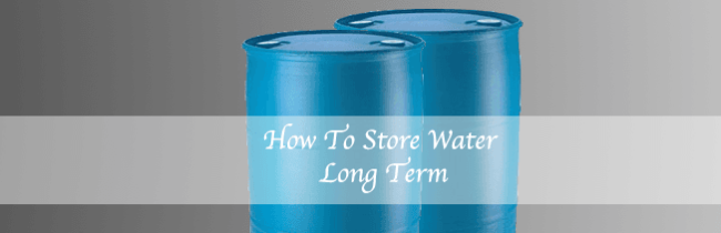 Learn How To Store Water Long Term